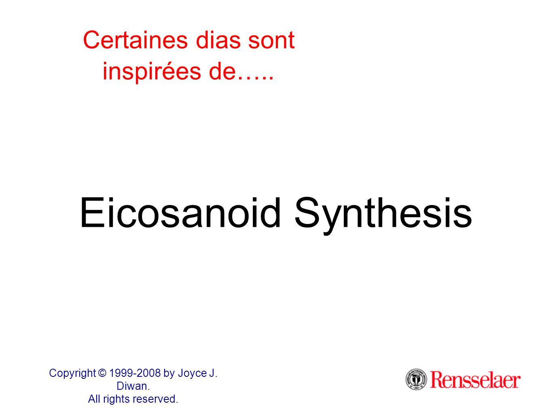 Eicosanoid Synthesis Certaines dias sont inspirées de…..