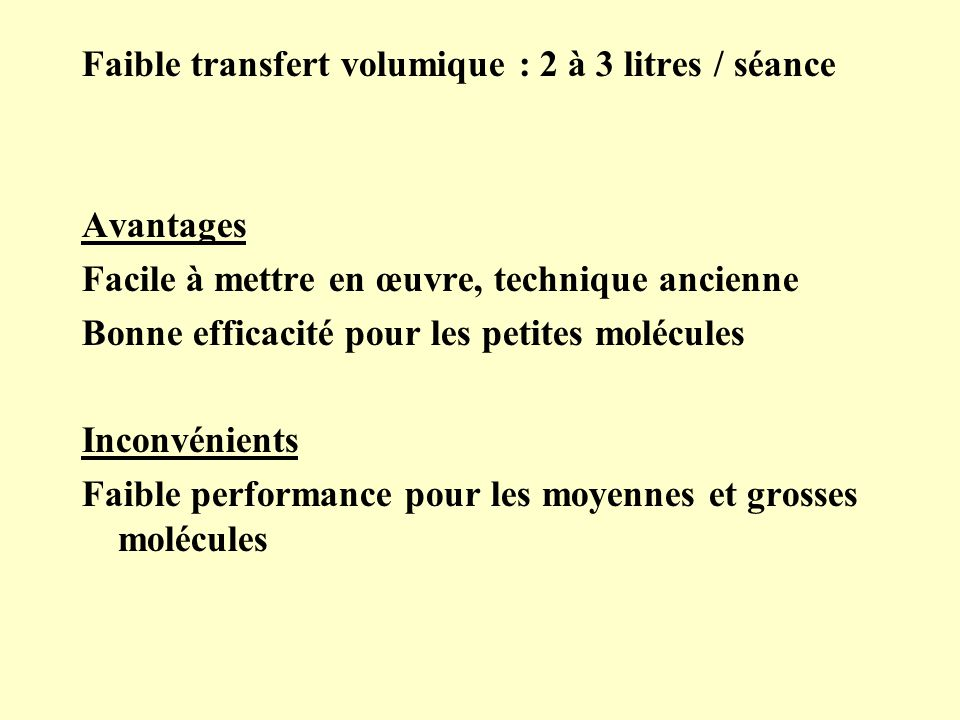 Faible transfert volumique : 2 à 3 litres / séance