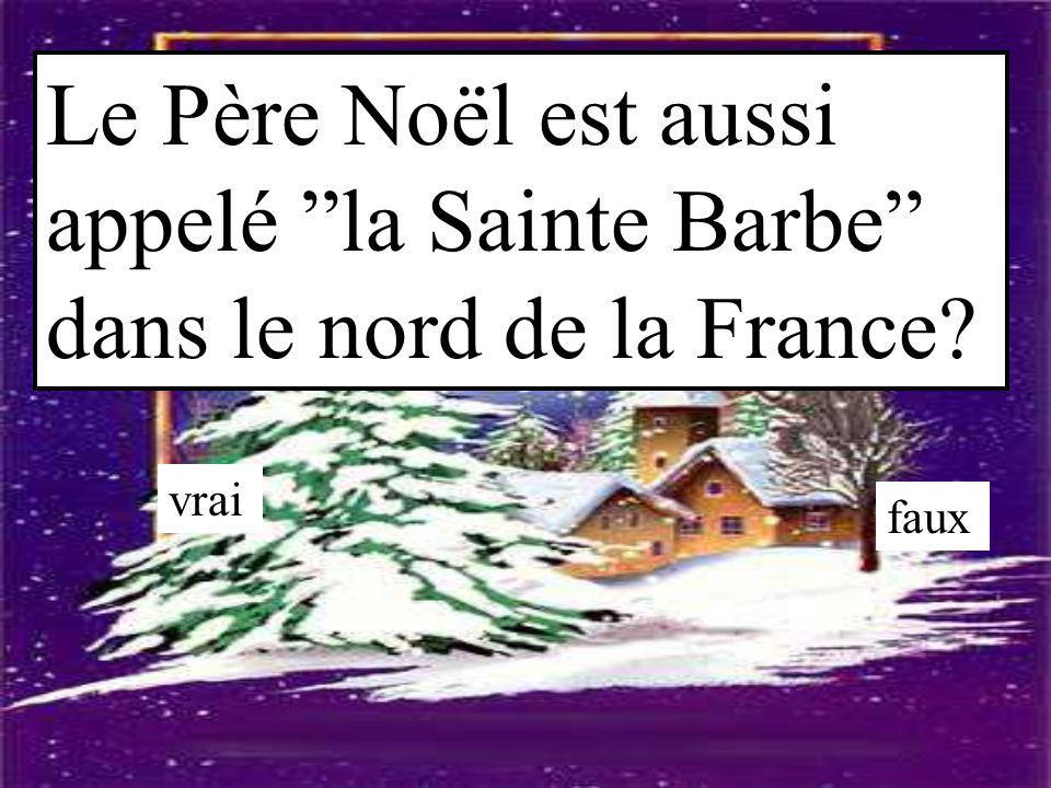 Le Père Noël est aussi appelé la Sainte Barbe dans le nord de la France