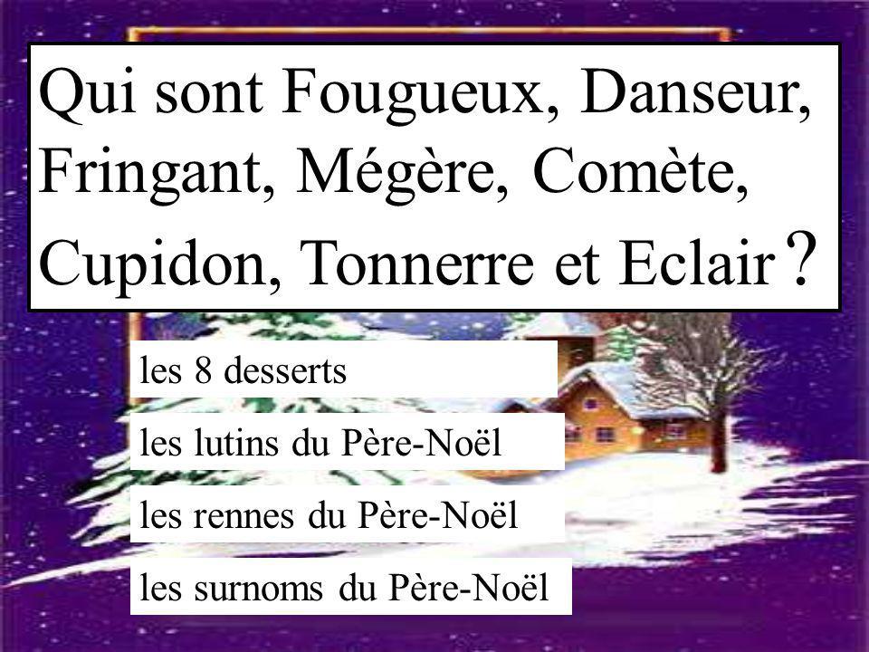 Qui sont Fougueux, Danseur, Fringant, Mégère, Comète, Cupidon, Tonnerre et Eclair