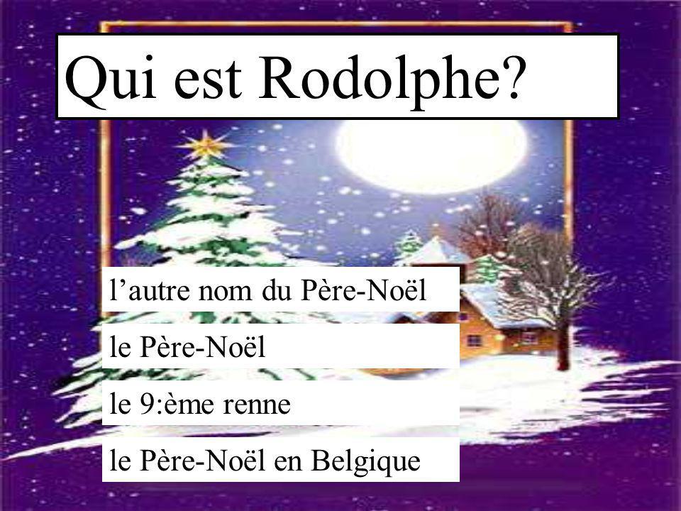 Qui est Rodolphe l'autre nom du Père-Noël le Père-Noël le 9:ème renne