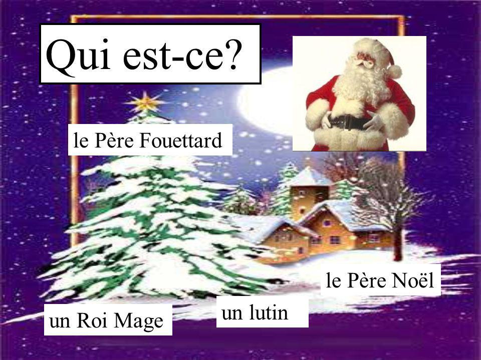 Qui est-ce le Père Fouettard le Père Noël un lutin un Roi Mage