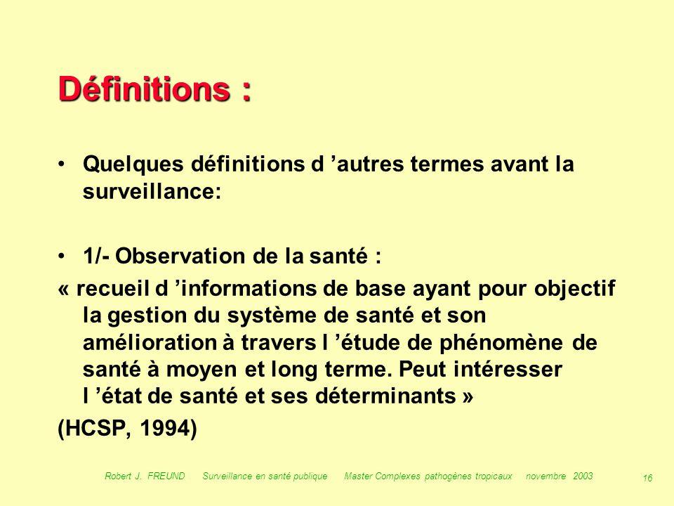 Définitions : Quelques définitions d 'autres termes avant la surveillance: 1/- Observation de la santé :