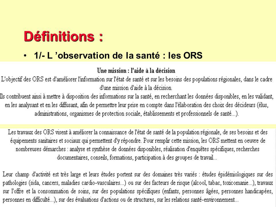 Définitions : 1/- L 'observation de la santé : les ORS