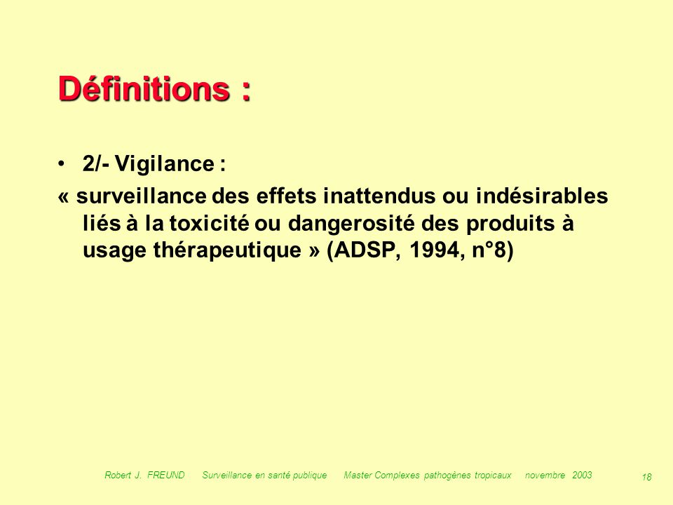 Définitions : 2/- Vigilance :