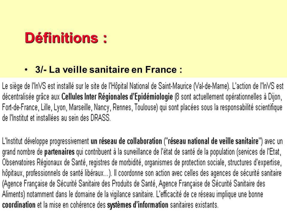 Définitions : 3/- La veille sanitaire en France :