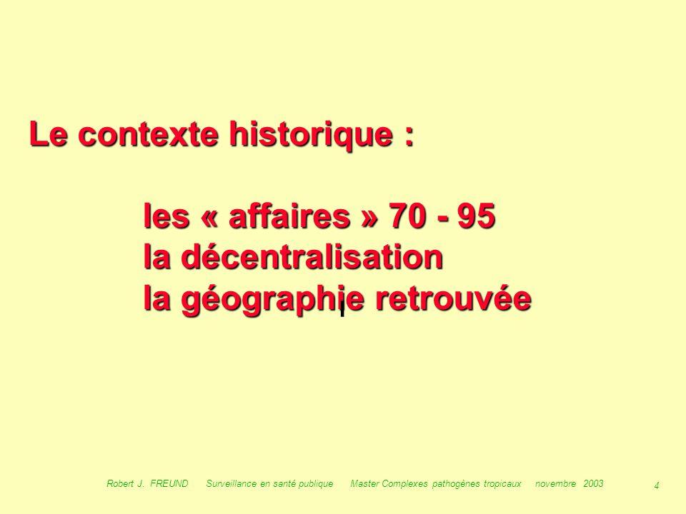 Le contexte historique : les « affaires » 70 - 95 la décentralisation la géographie retrouvée