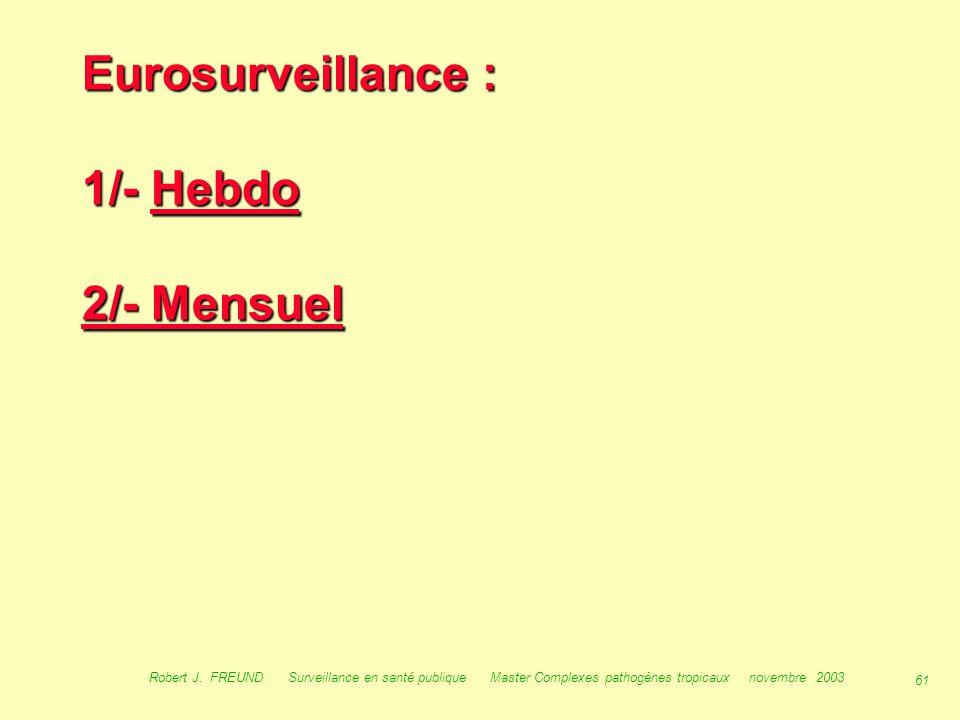 Eurosurveillance : 1/- Hebdo 2/- Mensuel