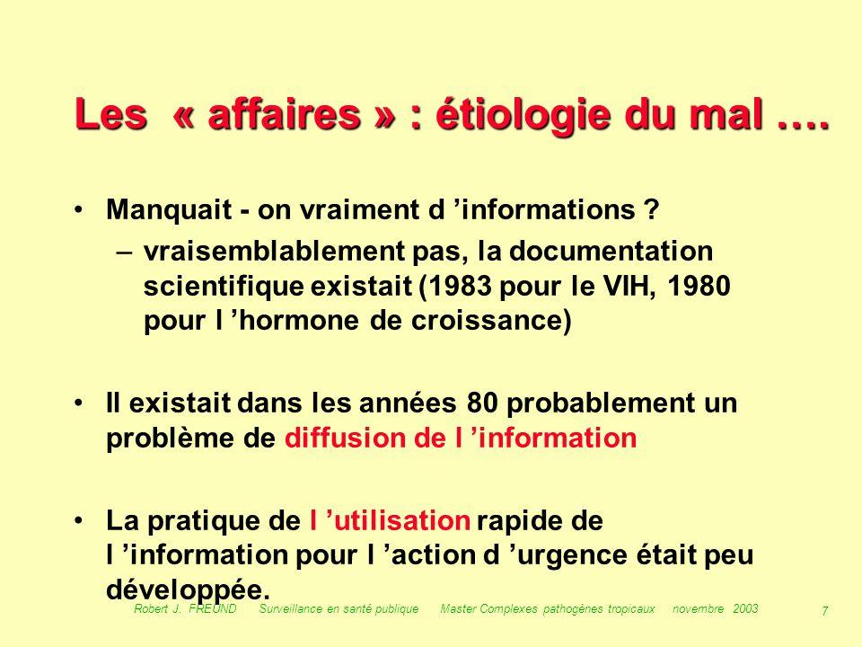Les « affaires » : étiologie du mal ….