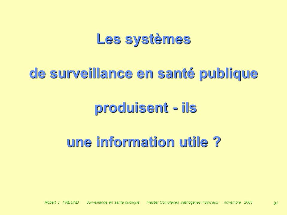 Les systèmes de surveillance en santé publique produisent - ils une information utile