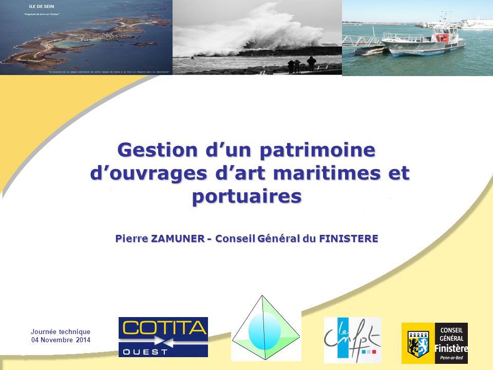 Gestion d'un patrimoine d'ouvrages d'art maritimes et portuaires Pierre ZAMUNER - Conseil Général du FINISTERE