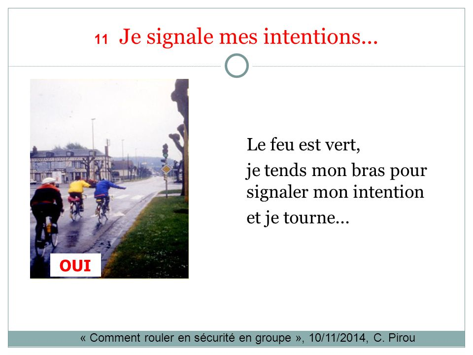 11 Je signale mes intentions...