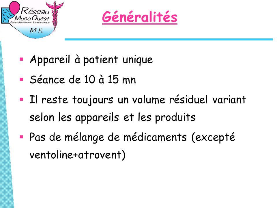 Généralités Appareil à patient unique Séance de 10 à 15 mn