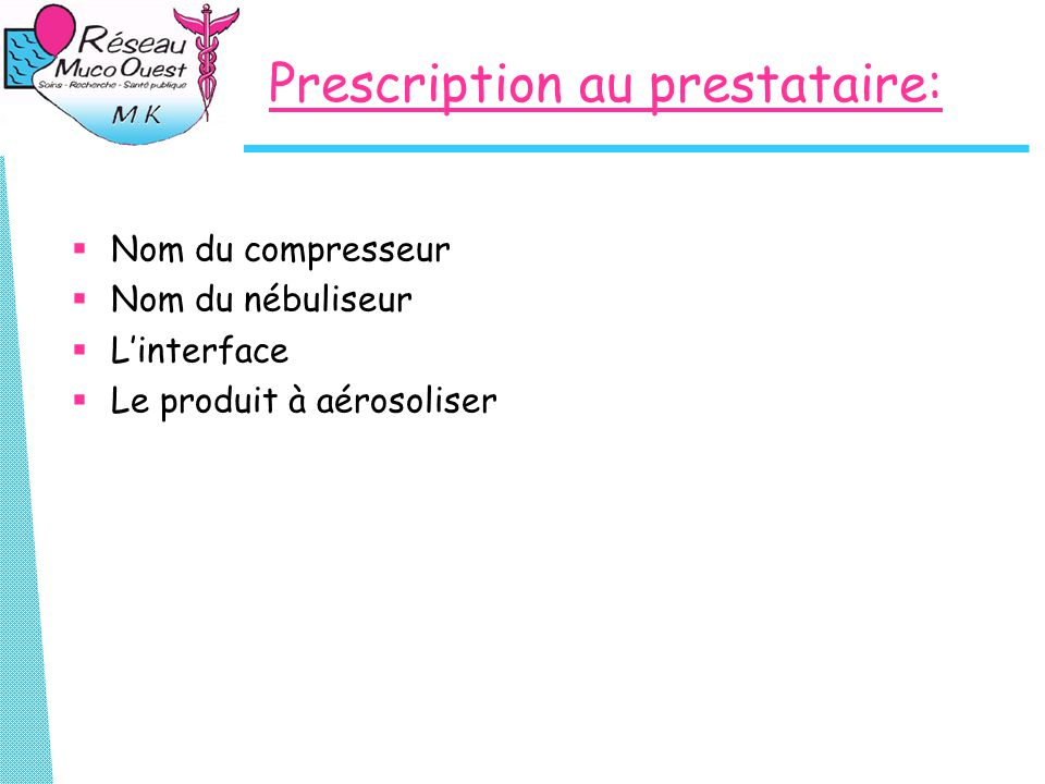 Prescription au prestataire: