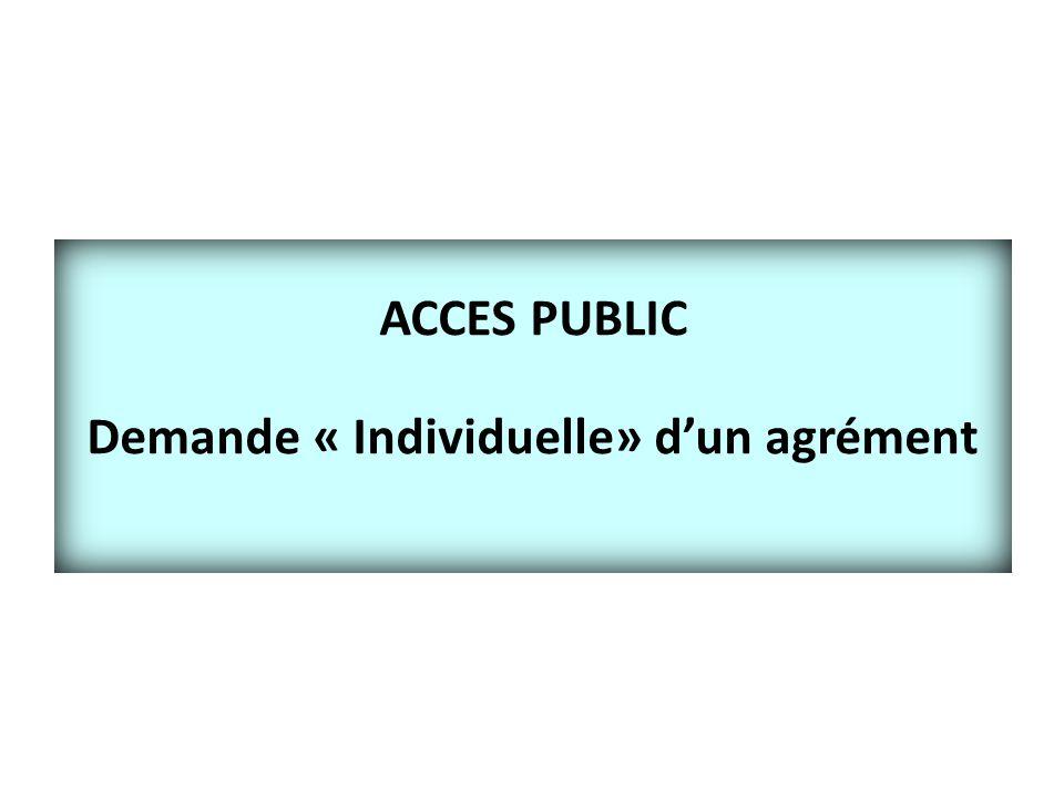 ACCES PUBLIC Demande « Individuelle» d'un agrément