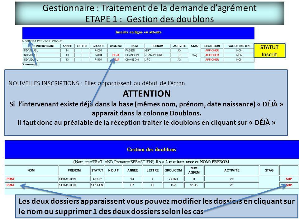 Gestionnaire : Traitement de la demande d'agrément ETAPE 1 : Gestion des doublons
