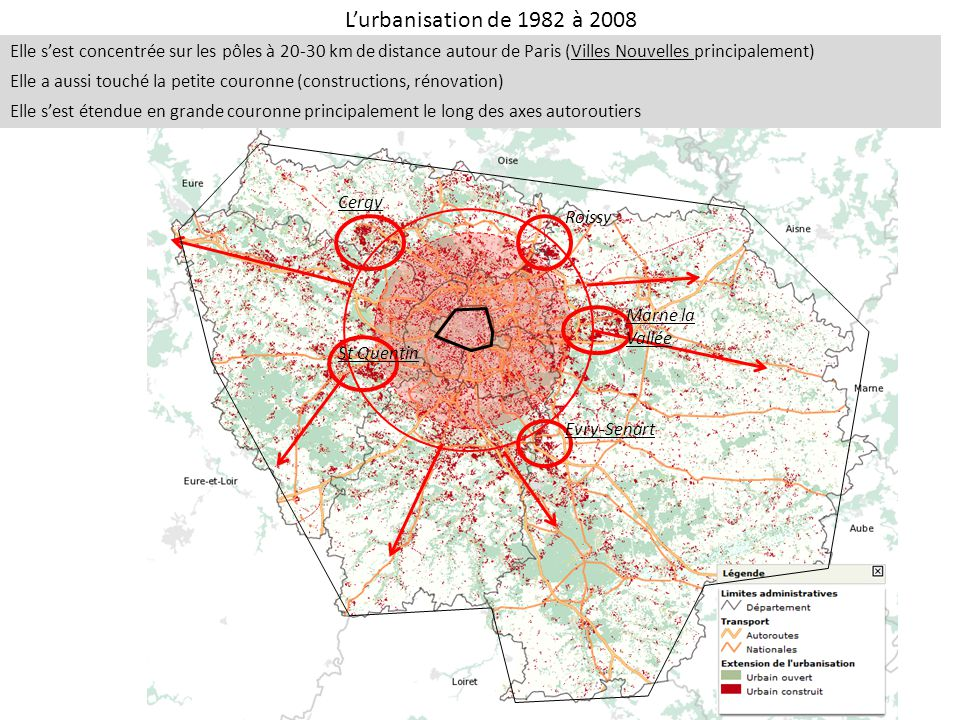L'urbanisation de 1982 à 2008 Elle s'est concentrée sur les pôles à 20-30 km de distance autour de Paris (Villes Nouvelles principalement)