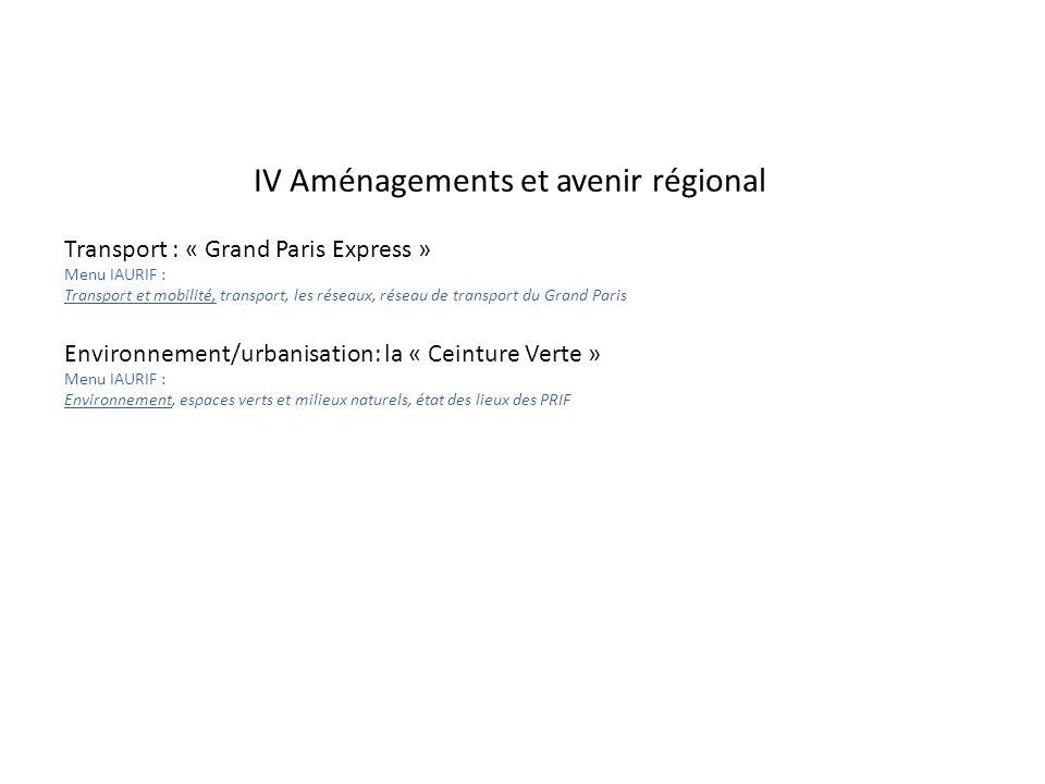IV Aménagements et avenir régional