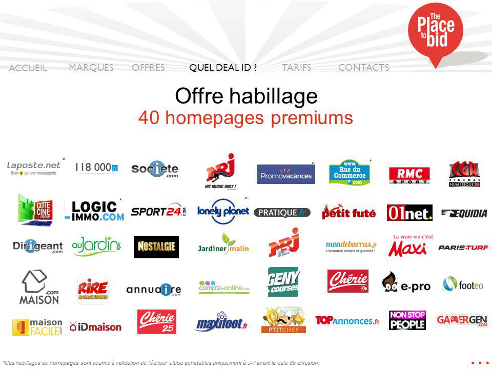 Offre habillage … 40 homepages premiums ACCUEIL MARQUES OFFRES