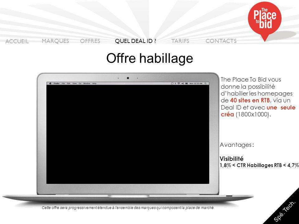 Offre habillage ACCUEIL MARQUES OFFRES QUEL DEAL ID TARIFS CONTACTS
