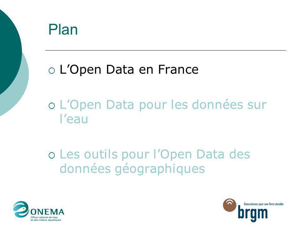 Plan L'Open Data en France L'Open Data pour les données sur l'eau