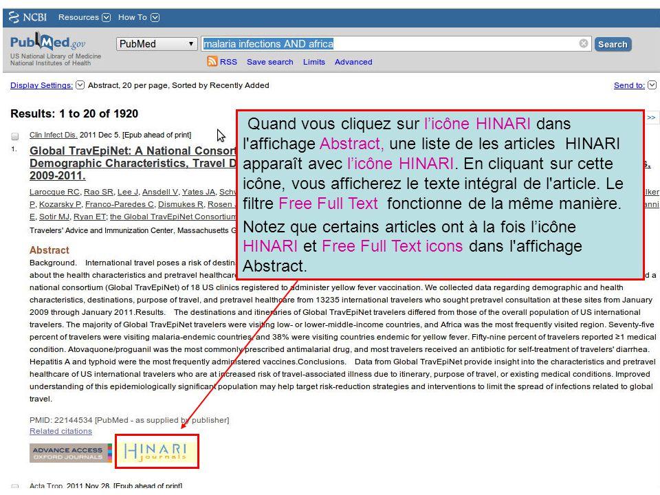 Quand vous cliquez sur l'icône HINARI dans l affichage Abstract, une liste de les articles HINARI apparaît avec l'icône HINARI. En cliquant sur cette icône, vous afficherez le texte intégral de l article. Le filtre Free Full Text fonctionne de la même manière.