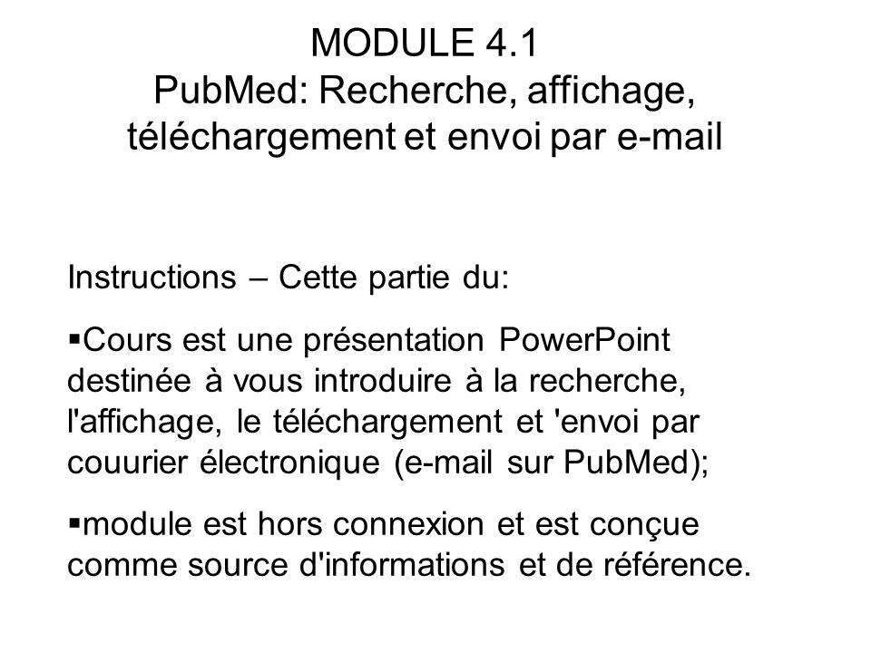 MODULE 4.1 PubMed: Recherche, affichage, téléchargement et envoi par e-mail