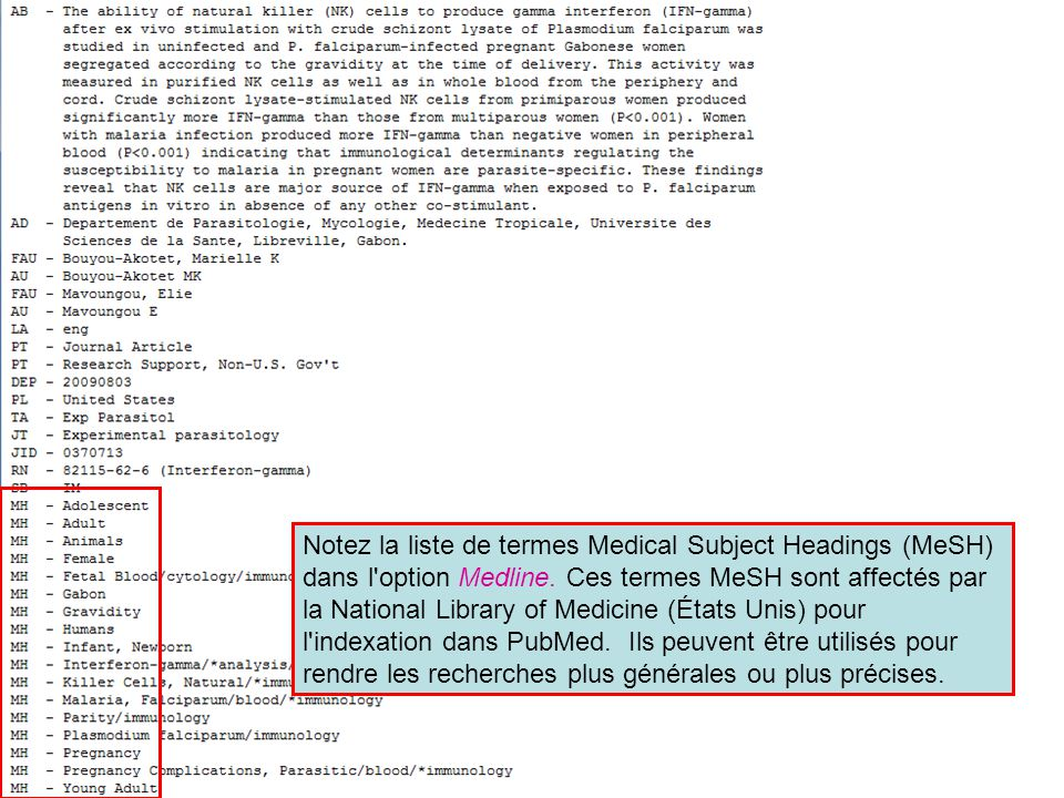 Notez la liste de termes Medical Subject Headings (MeSH) dans l option Medline.