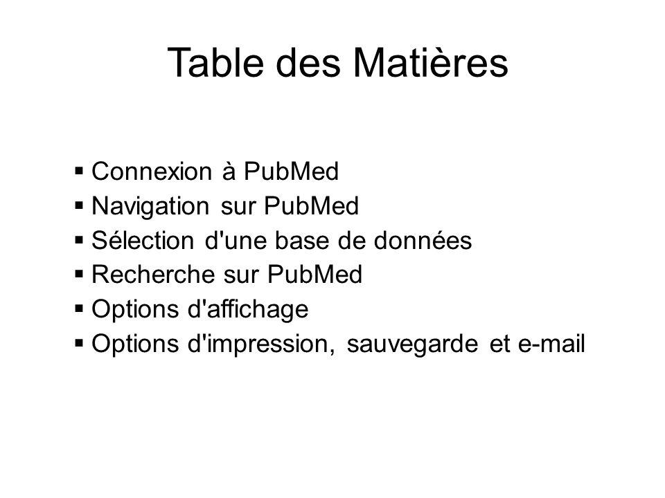Table des Matières Connexion à PubMed Navigation sur PubMed