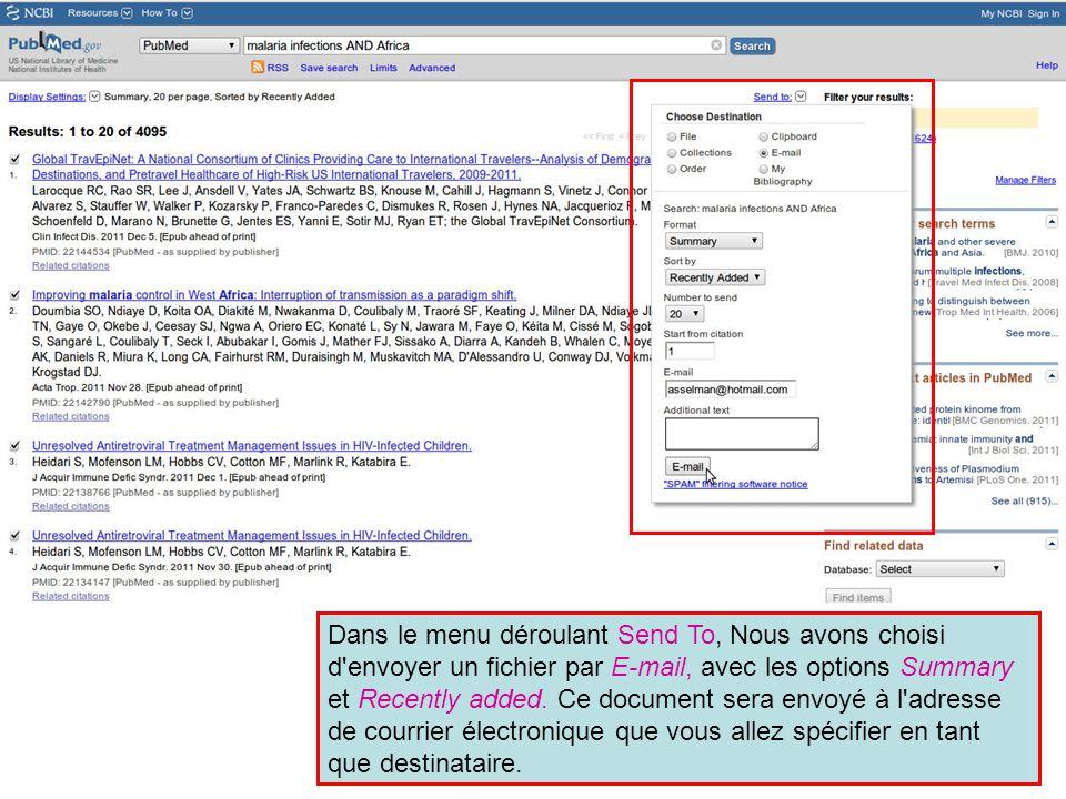 Dans le menu déroulant Send To, Nous avons choisi d envoyer un fichier par E-mail, avec les options Summary et Recently added.