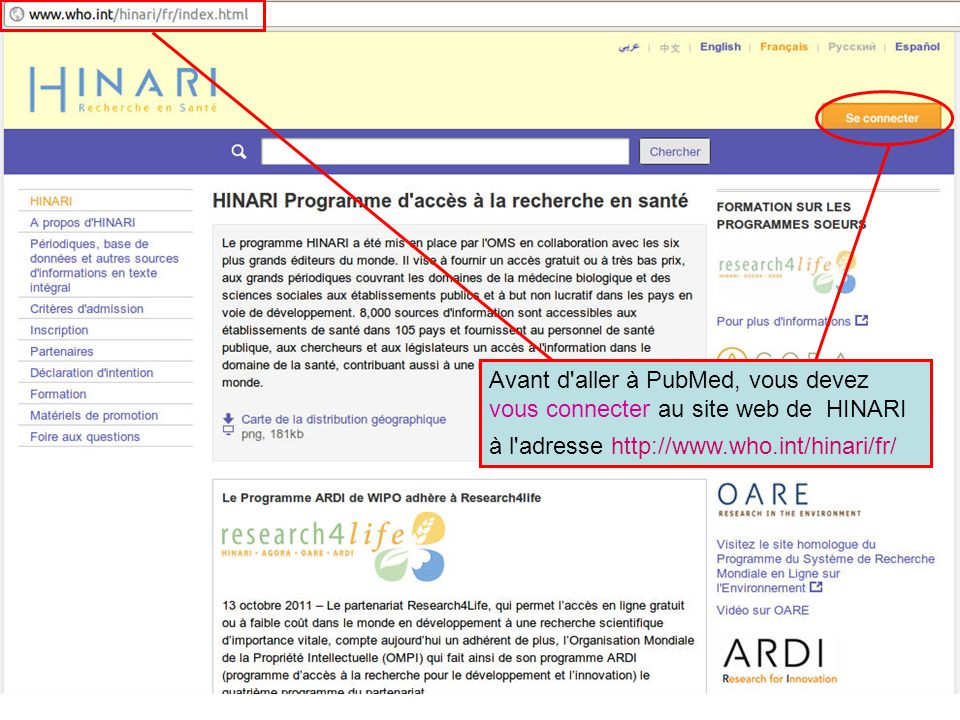 Avant d aller à PubMed, vous devez vous connecter au site web de HINARI à l adresse http://www.who.int/hinari/fr/