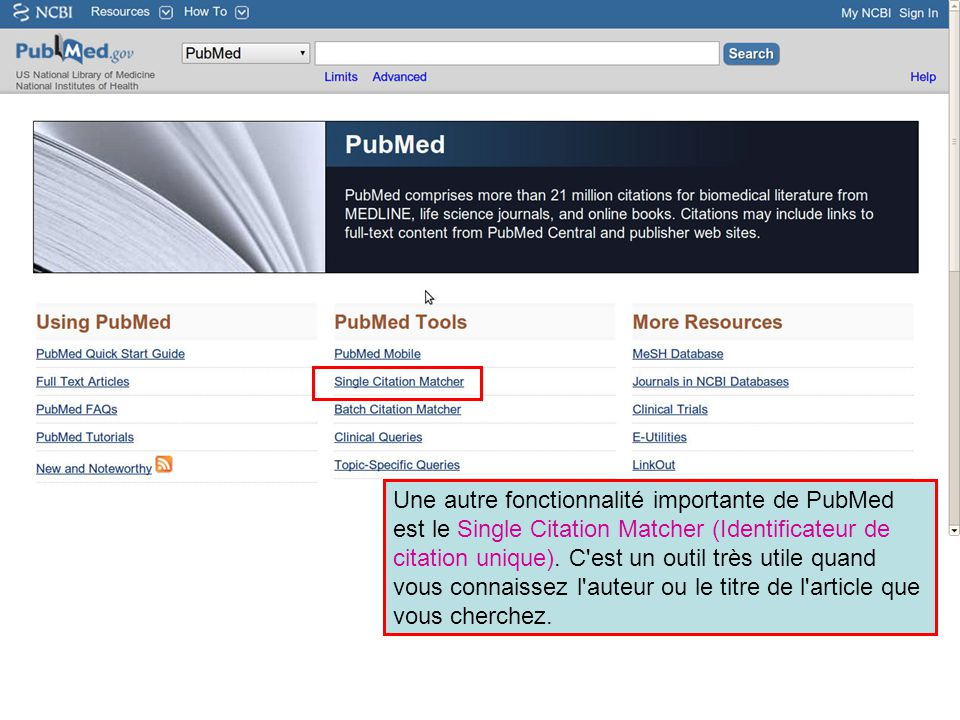 Une autre fonctionnalité importante de PubMed est le Single Citation Matcher (Identificateur de citation unique).