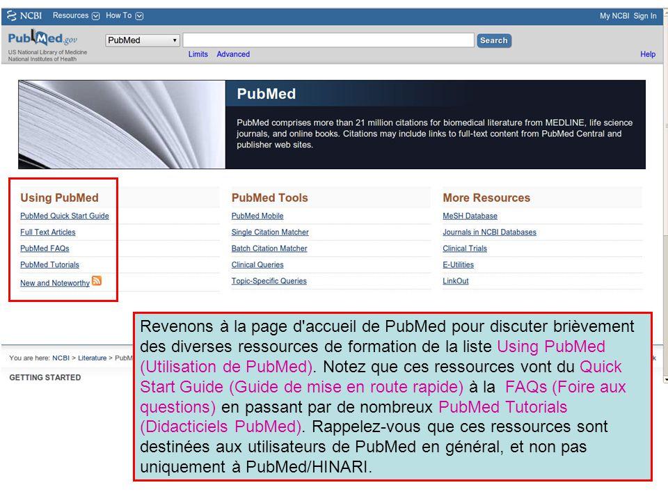Revenons à la page d accueil de PubMed pour discuter brièvement des diverses ressources de formation de la liste Using PubMed (Utilisation de PubMed).