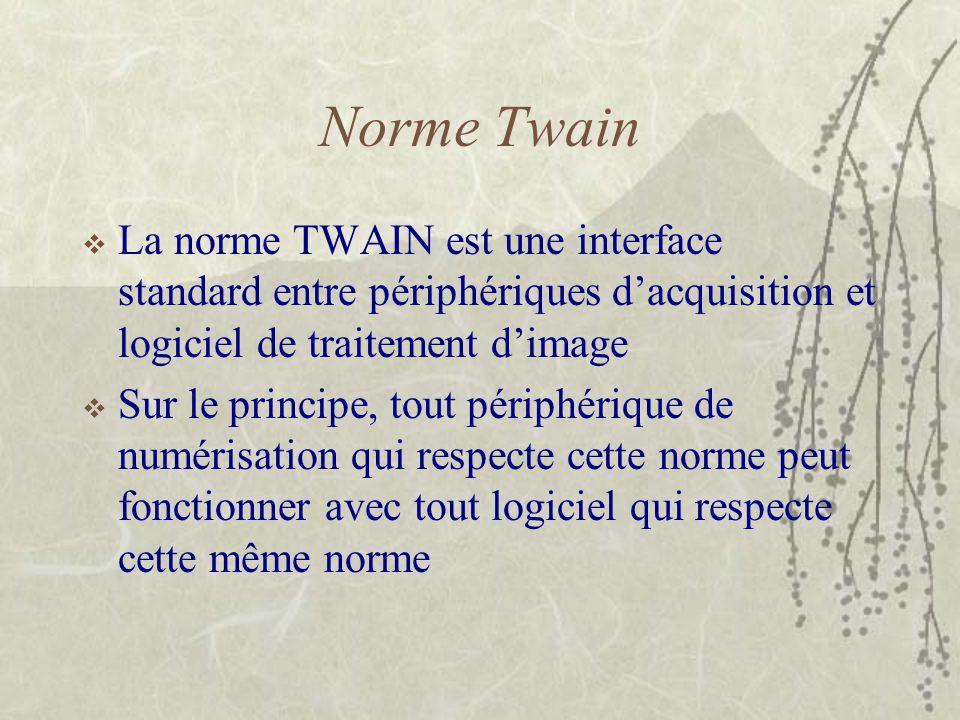 Norme Twain La norme TWAIN est une interface standard entre périphériques d'acquisition et logiciel de traitement d'image.