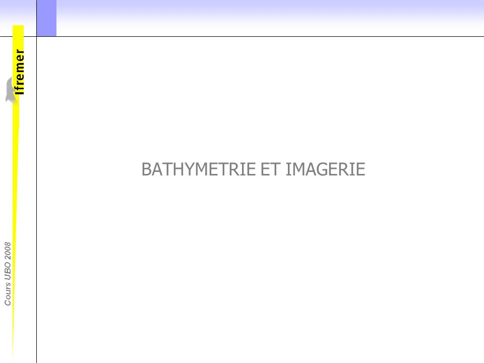 BATHYMETRIE ET IMAGERIE