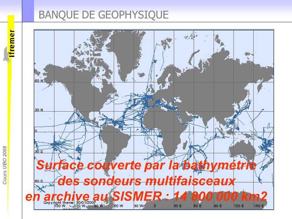 BANQUE DE GEOPHYSIQUE SISMER conserve en banque des levés provenant de tous les océans.