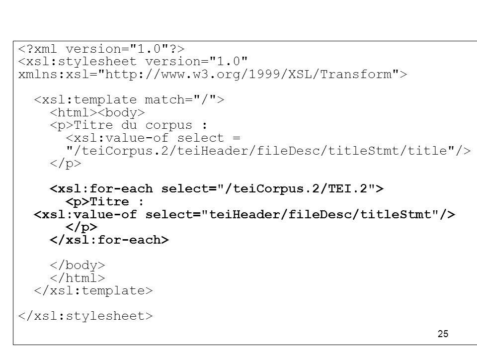 < xml version= 1.0 > <xsl:stylesheet version= 1.0 xmlns:xsl= http://www.w3.org/1999/XSL/Transform >