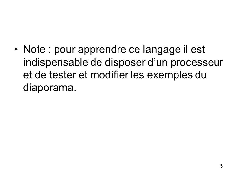Note : pour apprendre ce langage il est indispensable de disposer d'un processeur et de tester et modifier les exemples du diaporama.