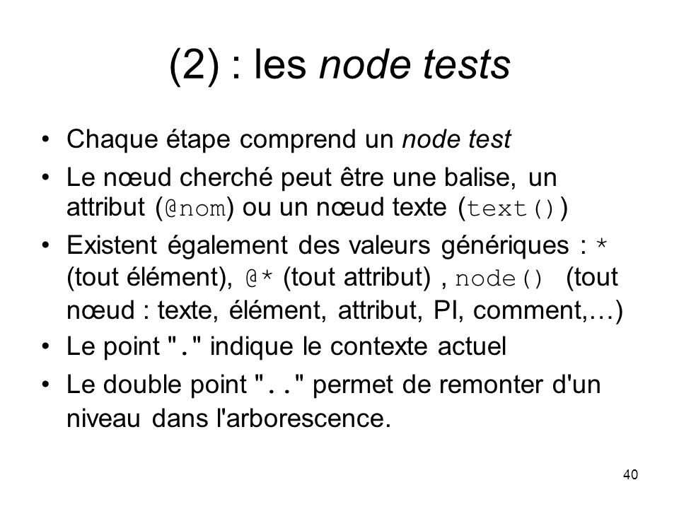 (2) : les node tests Chaque étape comprend un node test