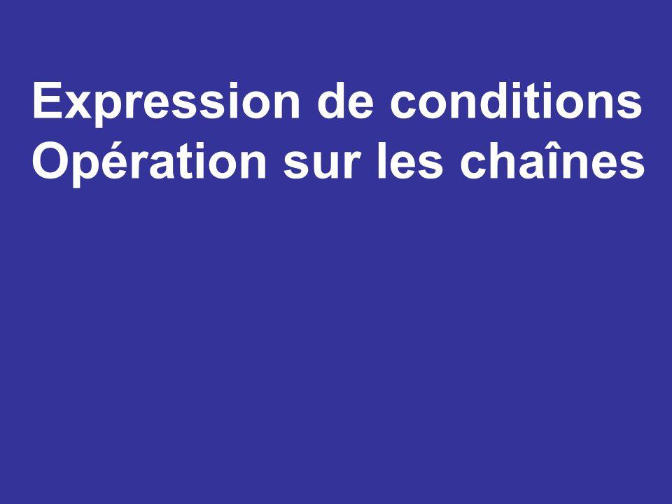 Expression de conditions Opération sur les chaînes