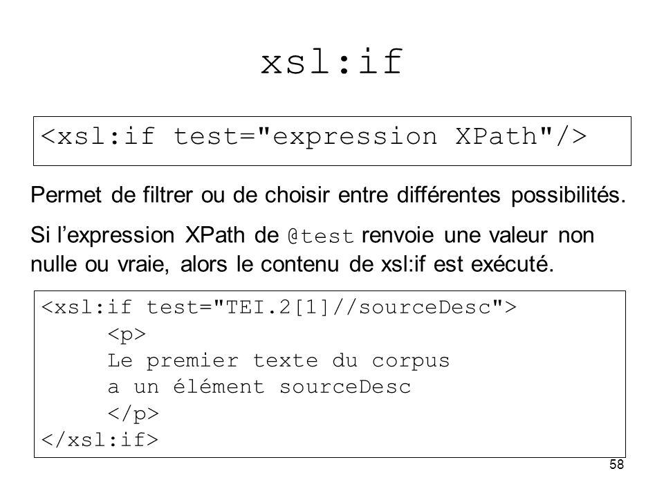 xsl:if <xsl:if test= expression XPath />