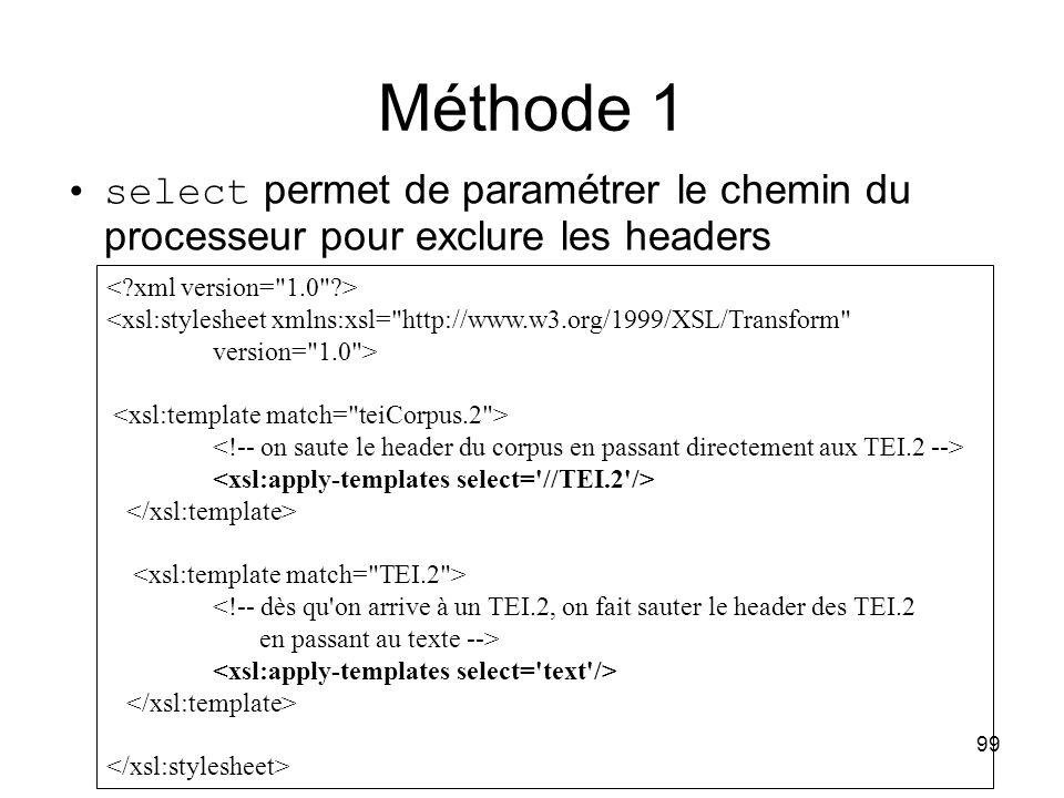 Méthode 1 select permet de paramétrer le chemin du processeur pour exclure les headers. < xml version= 1.0 >