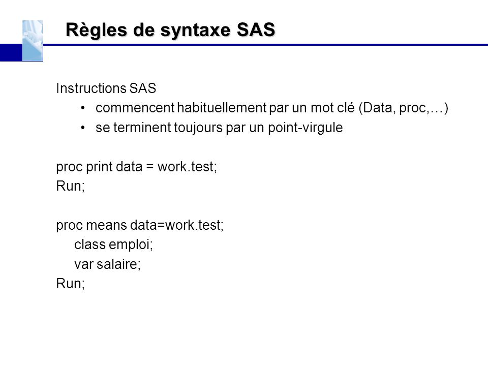 Règles de syntaxe SAS Instructions SAS