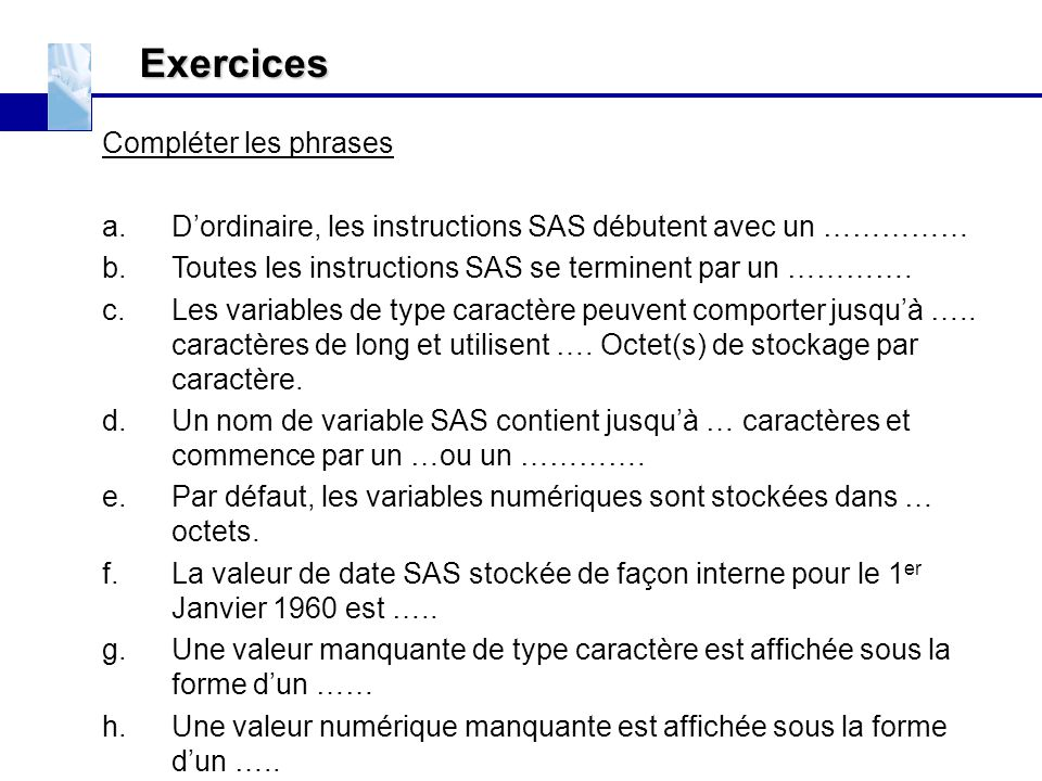 Exercices EXERCICES Compléter les phrases