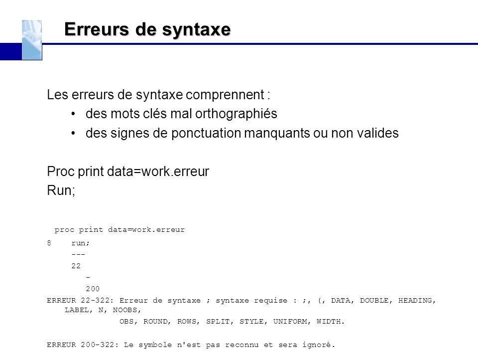Erreurs de syntaxe Les erreurs de syntaxe comprennent :