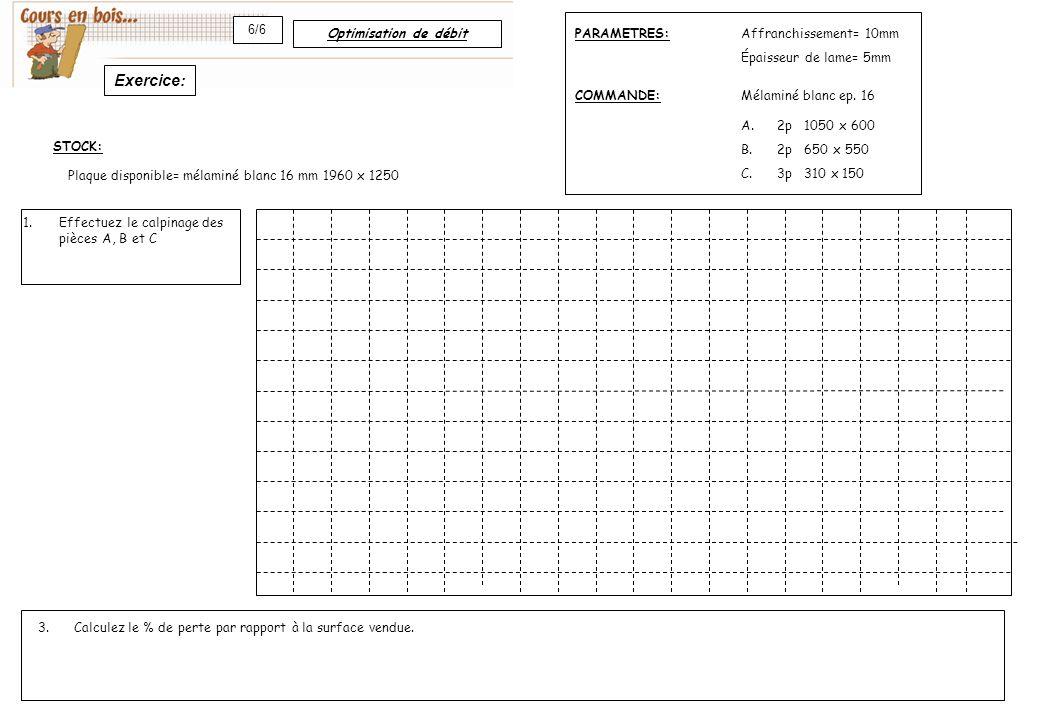 Exercice: 6/6 Optimisation de débit PARAMETRES: Affranchissement= 10mm