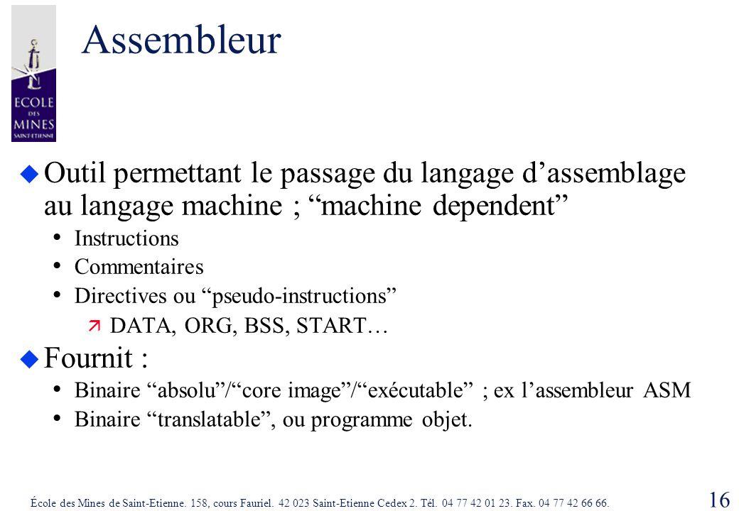 Assembleur Outil permettant le passage du langage d'assemblage au langage machine ; machine dependent