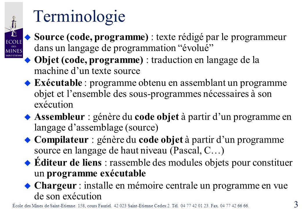 Terminologie Source (code, programme) : texte rédigé par le programmeur dans un langage de programmation évolué