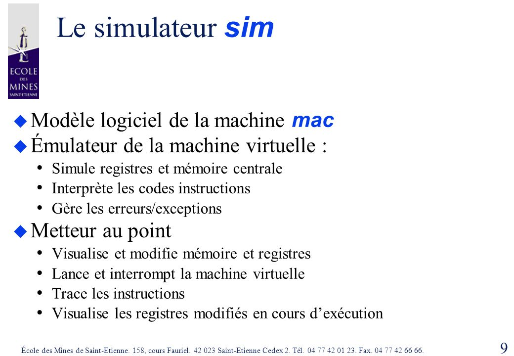 Le simulateur sim Modèle logiciel de la machine mac