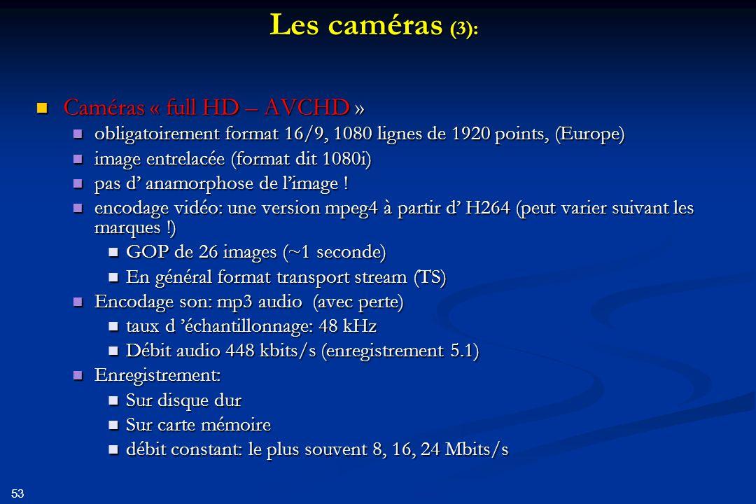 Les caméras (3): Caméras « full HD – AVCHD »